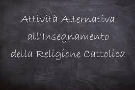 ATTIVITA' ALTERNATIVA ALLA RELIGIONE CATTOLICA